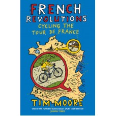 Tim Moore - French Revolutions
